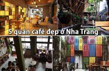 Top 5 quán café đẹp ở Nha Trang bạn nên đến