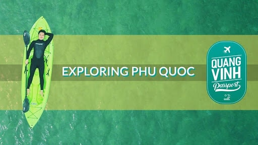 Quang Vinh du lịch khám phá Phú Quốc