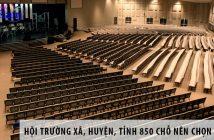 Hội trường xã, huyện, tỉnh 850 chỗ ngồi nên chọn ghế gì? 16